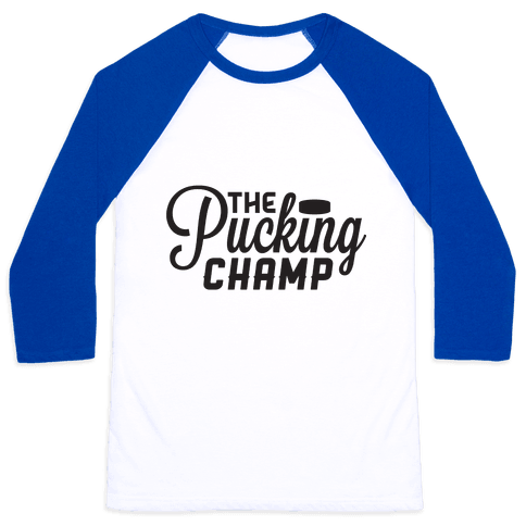 The Pucking Champ Baseball Tee