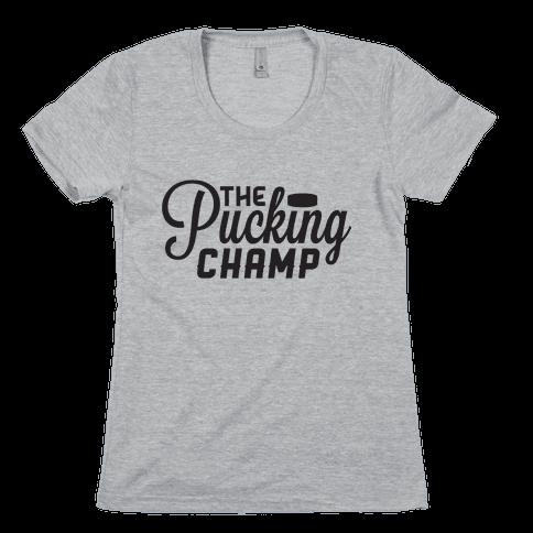 The Pucking Champ Womens T-Shirt