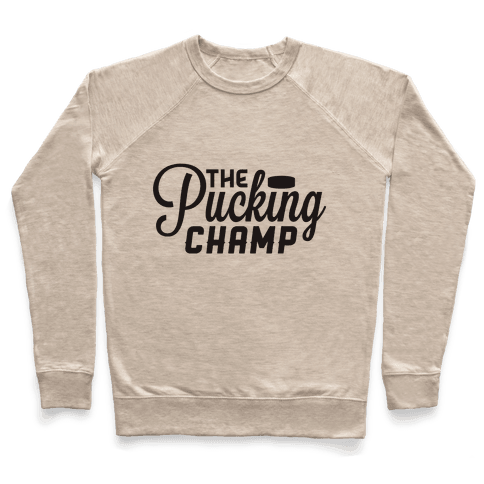 The Pucking Champ Pullover