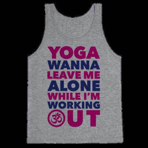 Yoga Wanna Leave Me Alone Tank Top