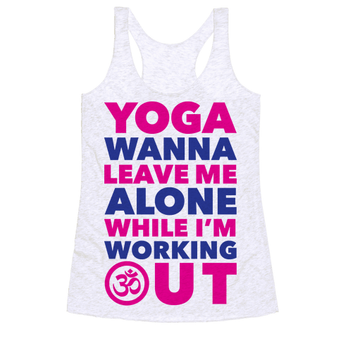 Yoga Wanna Leave Me Alone Racerback Tank Top