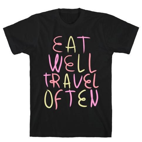 Eat Well Travel Often T-Shirt