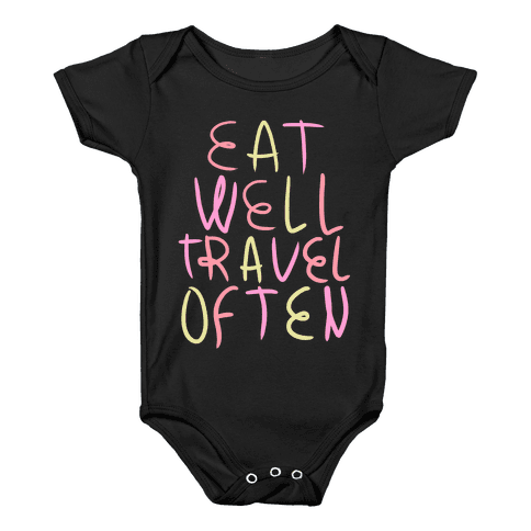 Eat Well Travel Often Baby Onesy