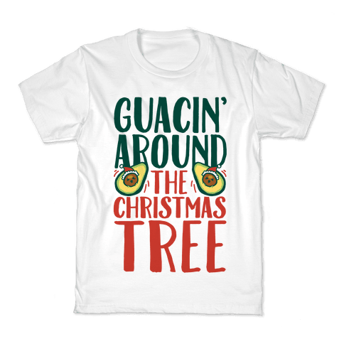 Guacin' Around The Christmas Tree Kids T-Shirt
