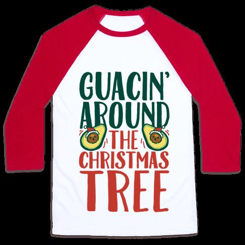 Guacin' Around The Christmas Tree Baseball Tee