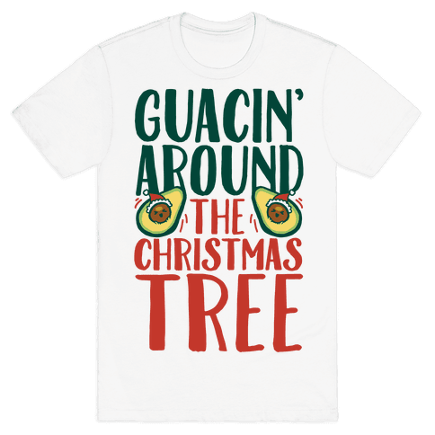 Guacin' Around The Christmas Tree Mens T-Shirt