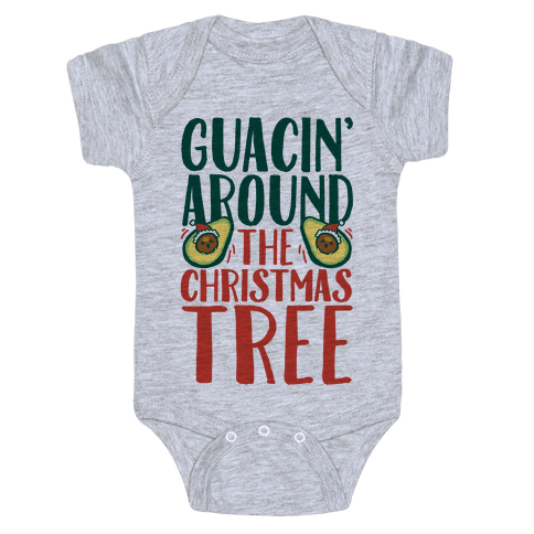 Guacin' Around The Christmas Tree Baby Onesy