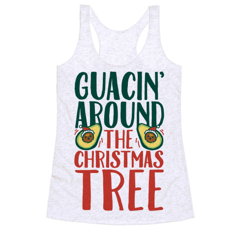 Guacin' Around The Christmas Tree Racerback Tank Top