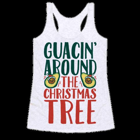 Guacin' Around The Christmas Tree Racerback Tank Top