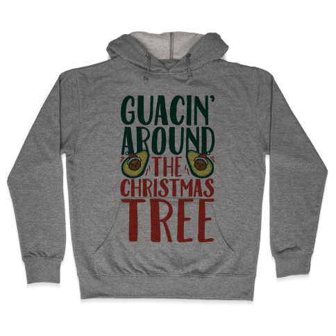 Guacin' Around The Christmas Tree Hooded Sweatshirt