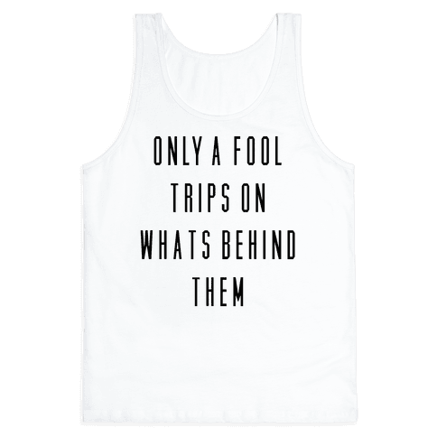 Only a Fool Tank Top