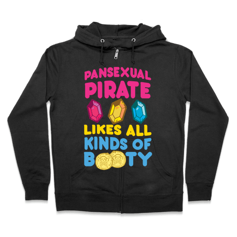 Pansexual Pirate Likes All Kinds Of Booty Zip Hoodie