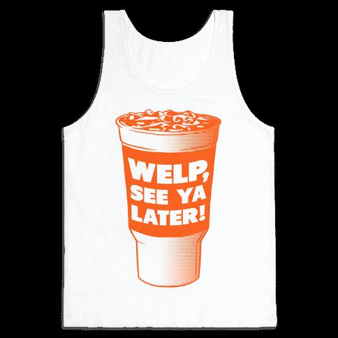 Welp, See ya Later! Tank Top