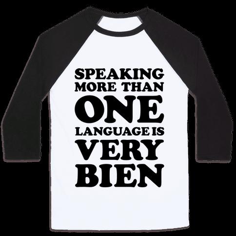 Speaking More Than One Language is Very Bien Baseball Tee