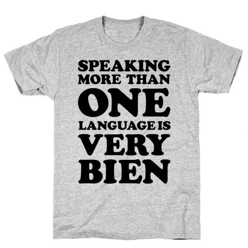 Speaking More Than One Language is Very Bien Mens T-Shirt