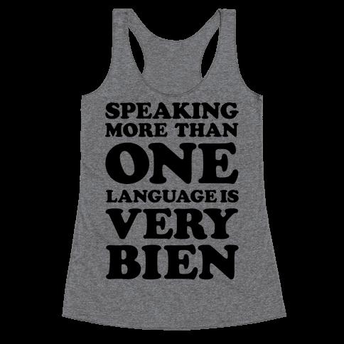 Speaking More Than One Language is Very Bien Racerback Tank Top