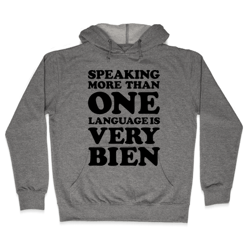 Speaking More Than One Language is Very Bien Hooded Sweatshirt