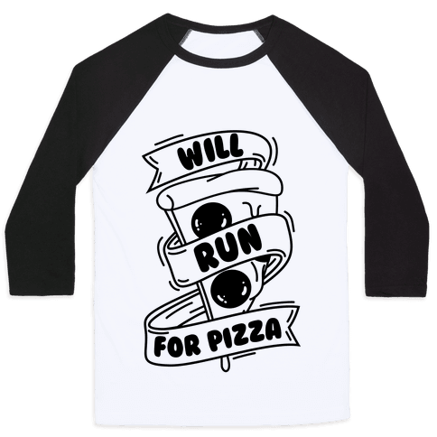 Will Run For Pizza Baseball Tee