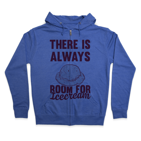 There Is Always Room For Ice Cream Zip Hoodie