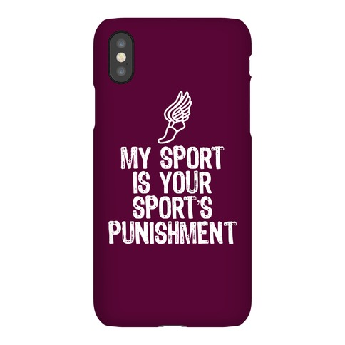 My Sport Is Your Sports Punishment Phone Case