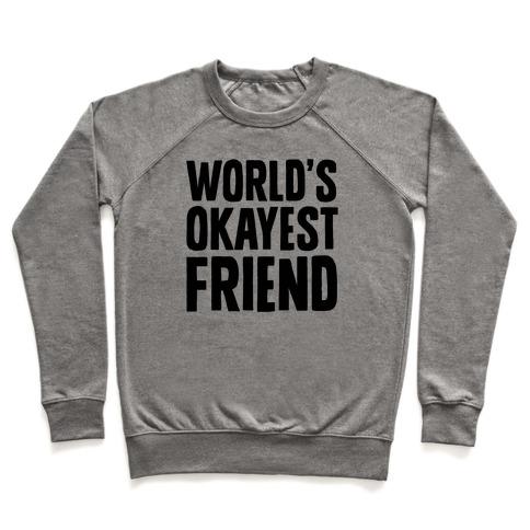World's Okayest Friend Pullover