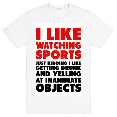 I Like Watching Sports (jk) Mens T-Shirt