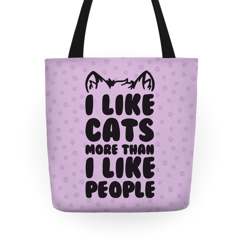I Like Cats More Than I Like People Tote