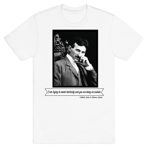 Thomas Edison was an Asshole Mens T-Shirt