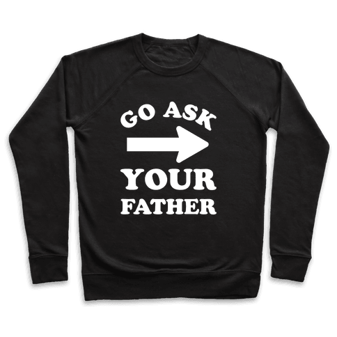 Go Ask Your Father Pullover