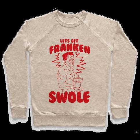 Let's Get Franken-Swole Pullover