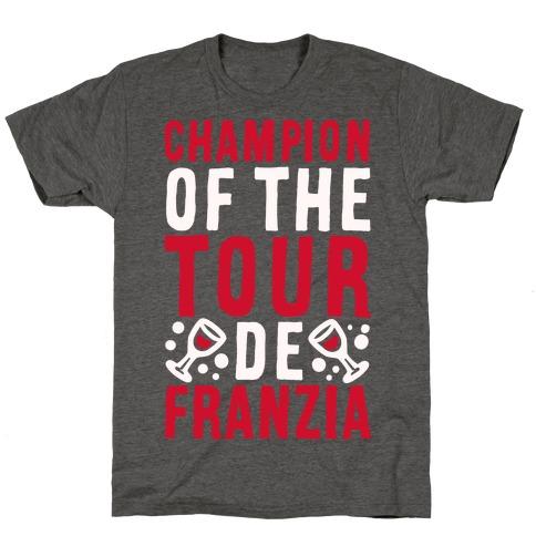 Champion of the Tour De Franzia T-Shirt