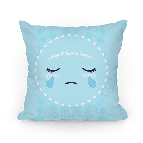 Insert Tears Here Pillow Pillow