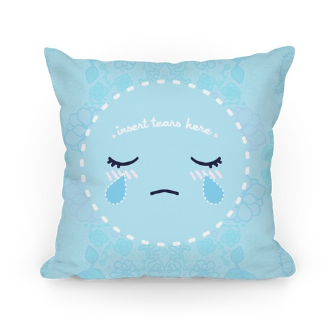 Insert Tears Here Pillow