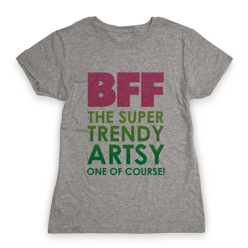 BFF (The Artsy One) Womens T-Shirt