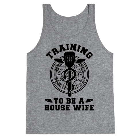 Training to Be a House Wife Tank Top