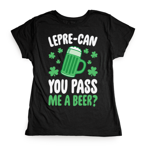 Lepre-Can You Pass Me A Beer? Womens T-Shirt