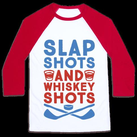 Slap Shots And Whiskey Shots Baseball Tee