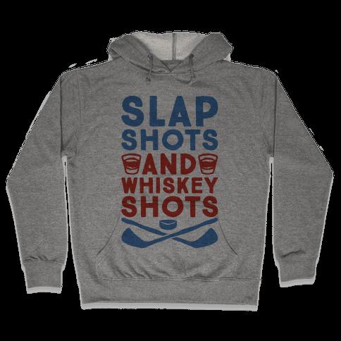Slap Shots And Whiskey Shots Hooded Sweatshirt