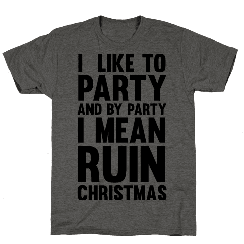 Ruin Christmas - T-Shirts, Tanks, Coffee Mugs and Gifts - LookHUMAN