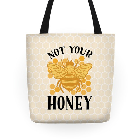 Not Your Honey Tote