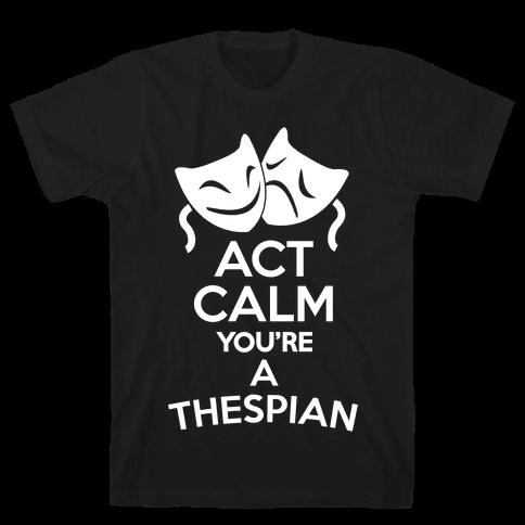 Act Calm Thespian