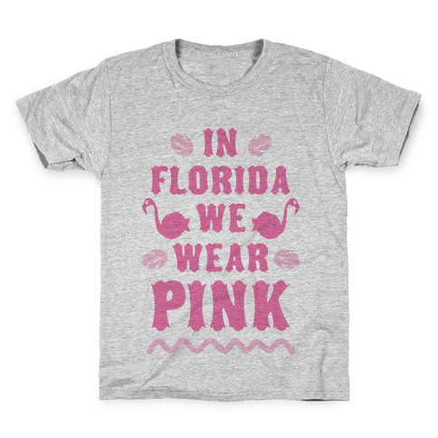 In Florida We Wear Pink Kids T-Shirt