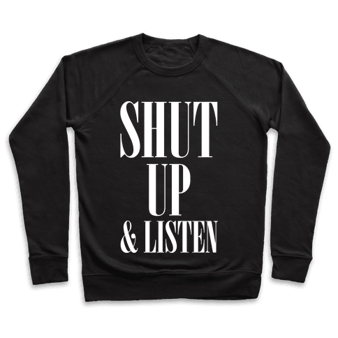 Shut Up And Listen Pullover