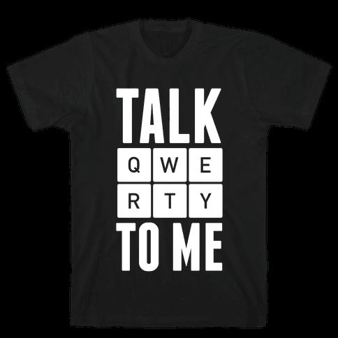 Talk QWERTY To Me Mens T-Shirt
