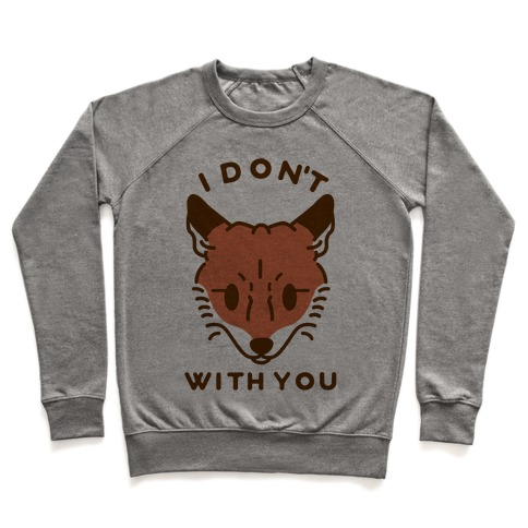 I Don't Fox With You Pullover