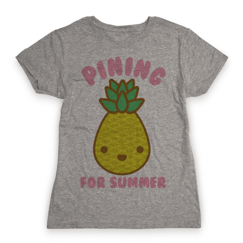 Pining for Summer Womens T-Shirt