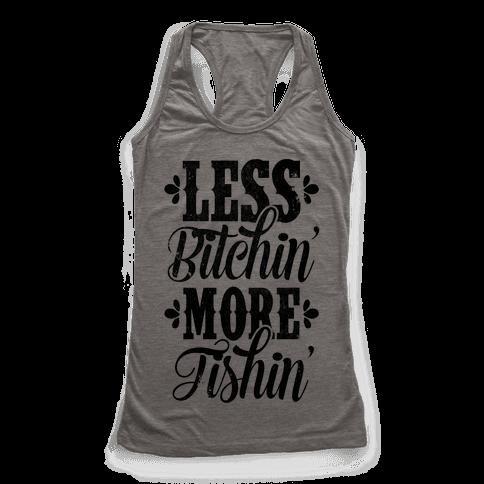 Less Bitchin' More Fishin'