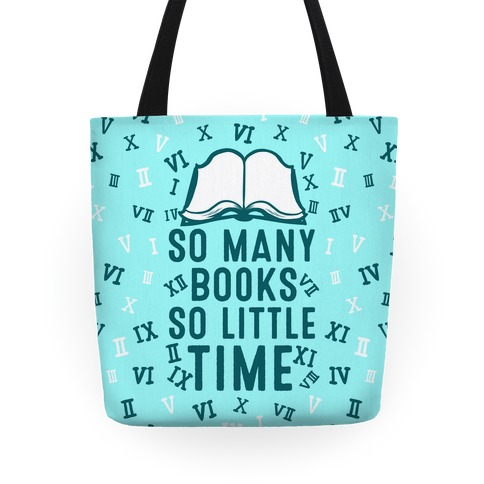 So Many Books. So Little Time Tote