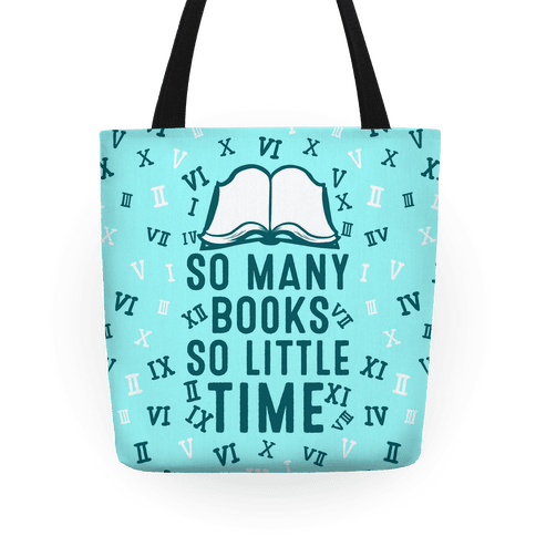 So Many Books Little Time Tote Bag
