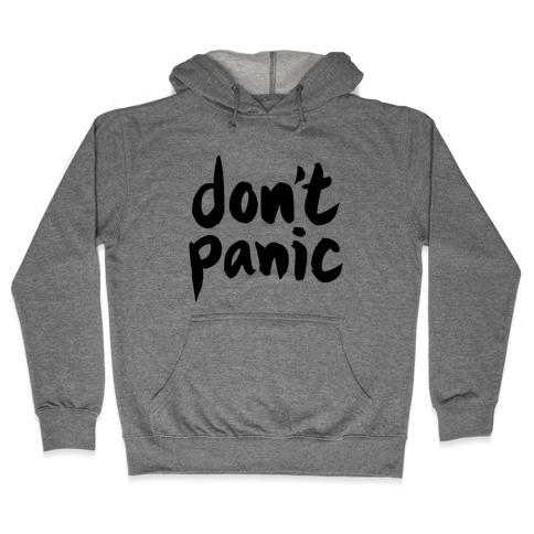 Don't Panic Hooded Sweatshirt